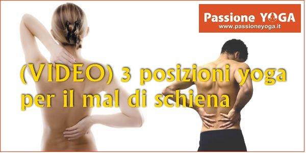 (VIDEO) 3 posizioni yoga per il mal di schiena