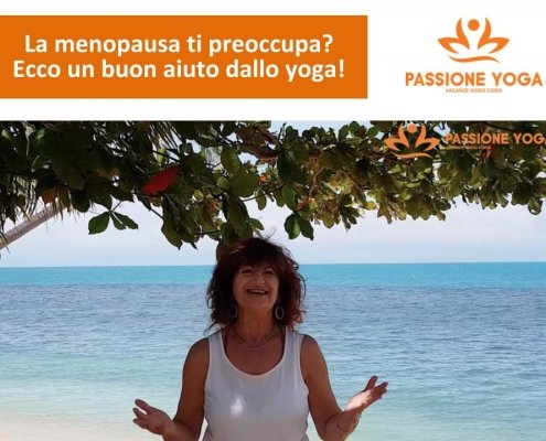 La menopausa ti preoccupa? Ecco un buon aiuto dallo yoga!