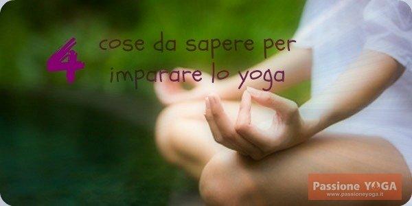 4 cose da sapere per imparare lo yoga