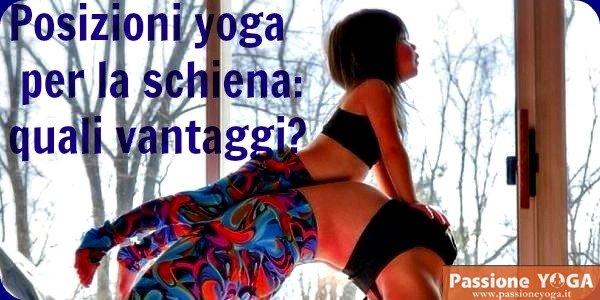Posizioni yoga per la schiena: quali vantaggi?