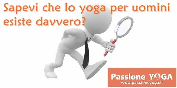 Sapevi che lo yoga per uomini esiste davvero?