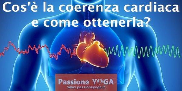 Cos'è la coerenza cardiaca e come ottenerla?
