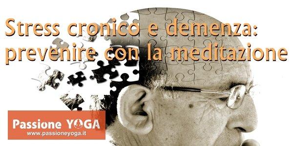Stress cronico e demenza: prevenire con la meditazione