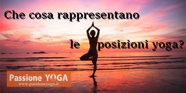 Che cosa rappresentano le posizioni yoga?