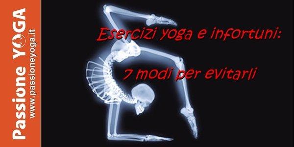 Esercizi yoga e infortuni: 7 modi per evitarli