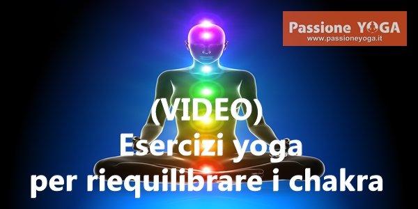 (VIDEO) Esercizi yoga per riequilibrare i chakra