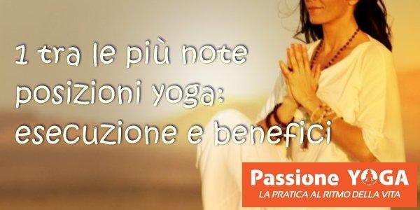 1 tra le più note posizioni yoga esecuzione e benefici