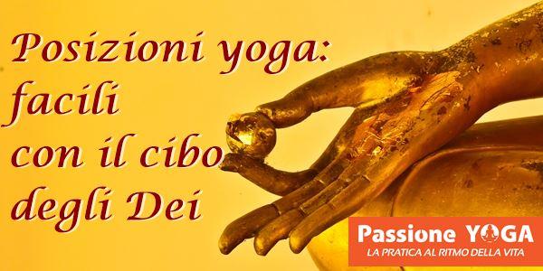 Posizioni yoga: facili con il cibo degli Dei