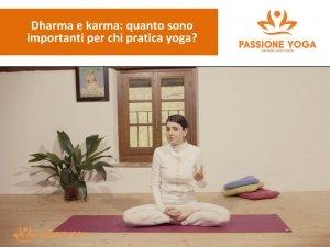 Dharma e karma: quanto sono importanti per chi pratica yoga?